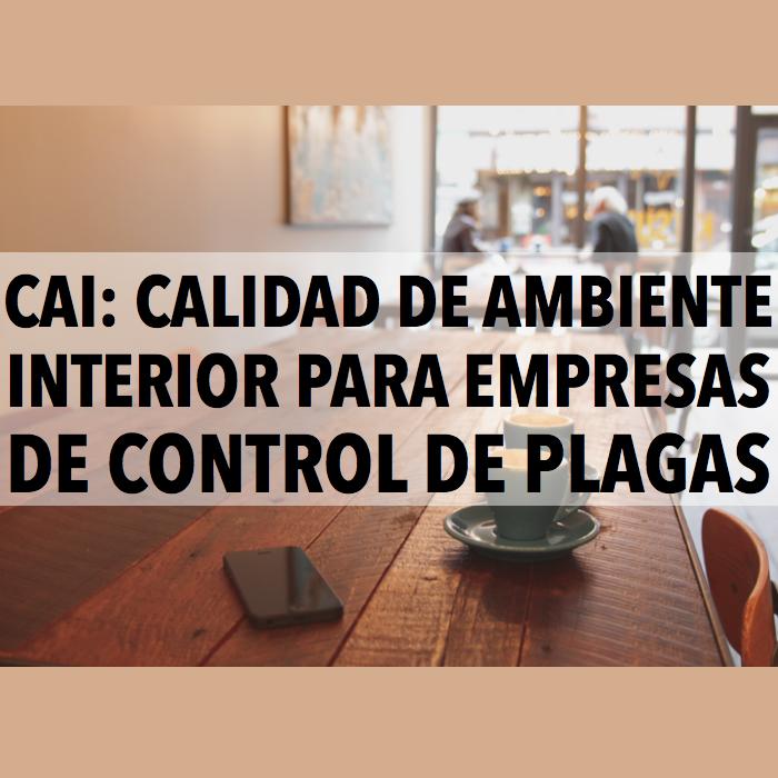 CAI. Calidad de ambiente interior para empresas de control de plagas